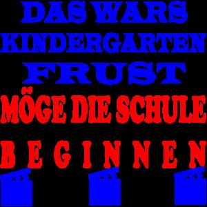 Kindergarten - FRUST Möge die Schule beginnen !