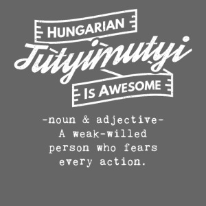 Tutyimutyi - Hungarian is Awesome (white fonts)