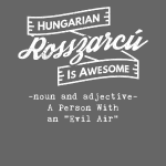 Rosszarcú - Hungarian is Awesome (white fonts)