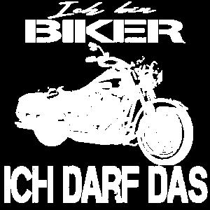 ICH BIN BIKER - ICH DARF DAS - Motorrad