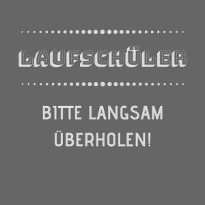 LAUFSCHÜLER BITTE LANGSAM ÜBERHOLEN