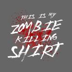 Zombie Killing Shirt