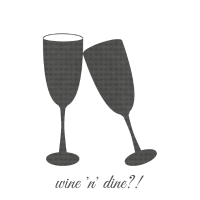 Wine and dine?!