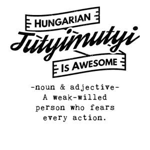 Tutyimutyi black - Hungarian is Awesome (black fon