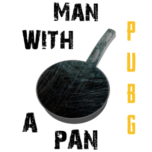 Man with a Pan Pubg