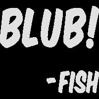 """""""Blub!"""" - Fish (Welches Geräusch macht ein Fisch?)"""