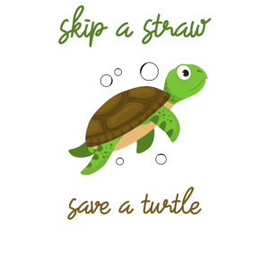 Skip a Straw Save A Turtle Stop Ocean Pollution