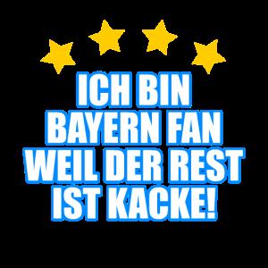 Ich bin Bayern Fan weil der Rest ist kacke!