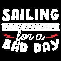 Segeln ist die beste Heilung für einen schlechten Tag Shirt