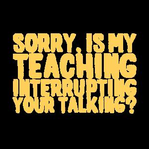Unterbricht mein Unterricht euer Gespräch? Geschen