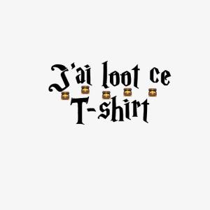 J'ai loot ce t-shirt