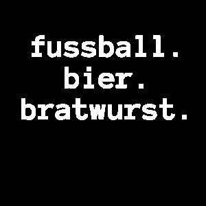 FUSSBALL. BIER. BRATWURST. - Männer Geschenk Idee
