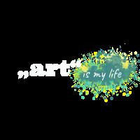 Kunst ist mein Leben - Geschenk für Kunstliebhaber