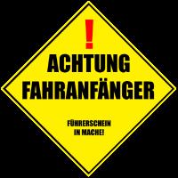 Achtung Fahranfänger!