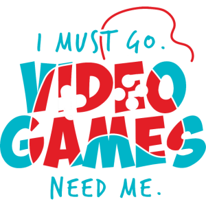 Video Games Need Me Shirt
