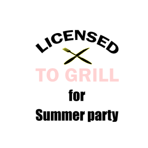 Licensed To Grill for Summer party Geschenk