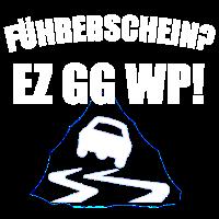 Führerschein? EZ GG WP! Auto