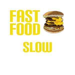 IT'S NOT FAST FOOD IF YOU EAT IT SLOW