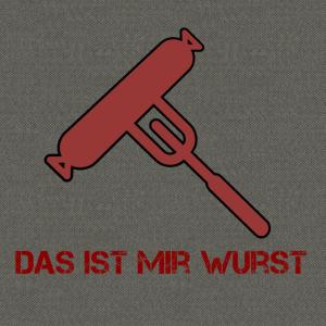 Wurst / Das ist mir Wurst