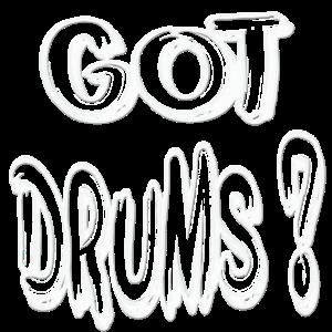 GOT DRUMS ? Cool Drummer Shirts