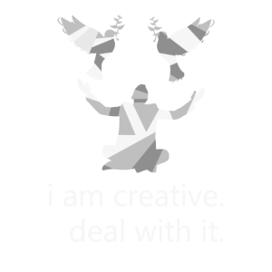 I am creative, deal with it.