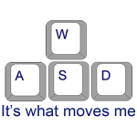 WASD It's What Moves Me