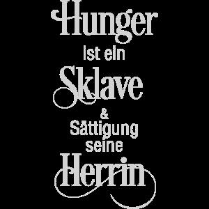 Hunger ist ein Sklave