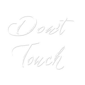 Don t Touch,Tell Everybody To Back Off