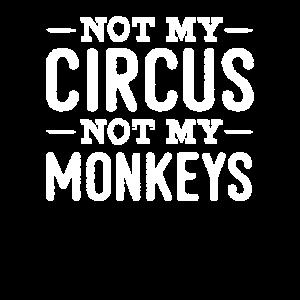 Nicht mein Zirkus, nicht meine Affen