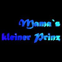 Mama's kleiner Prinz Schrift Spruch