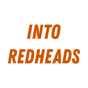 INTO REDHEADS