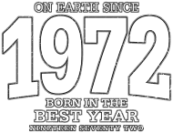 Jahrgang 1970 Geburtstagsshirt: On Earth since 1972 (white oldstyle)