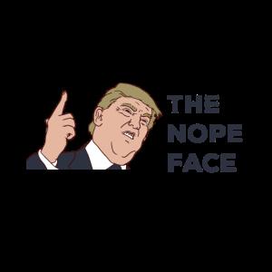The Nope Face Donald Trump funny Design