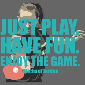 Just Play and have Fun table tennis