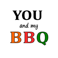 You and my BBQ