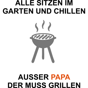 Papa Muss Grillen