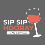 "My Birthday ""sip sip hooray"""