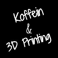 Koffein & 3D Printing