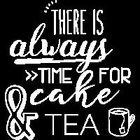 Für Kuchen und Tee ist IMMER Zeit