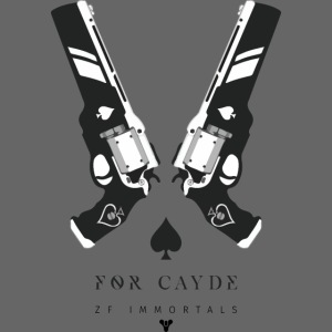 For Cayde - ZF Immortals
