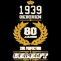 1939 geboren 80 Jahre zur Perfektion gereift Shirt