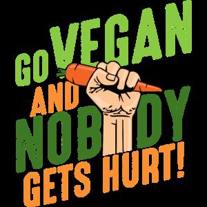 Go vegan and nobody gets hurt Veganer Veganismus