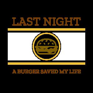 Last night a burger saved my life