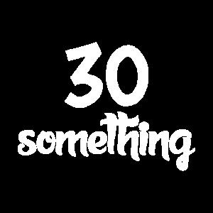 30 something shirt maenner frauen gift