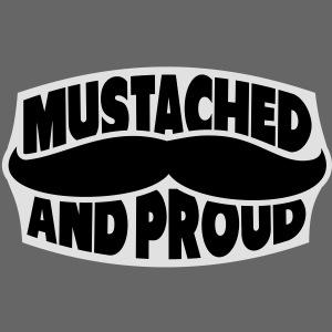 mustached and proud
