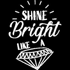 shine bright like a diamond shirt maenner frauen