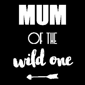 Mum of the wild one Mama Mutter Pfeil