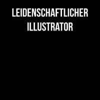ILLUSTRATOR, Beruf, Spruch, Geschenk