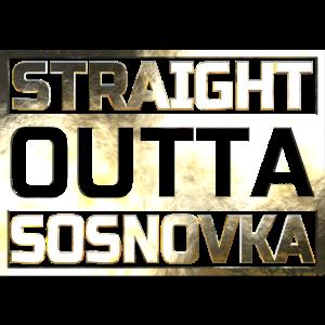 Straight Outta Sosnovka