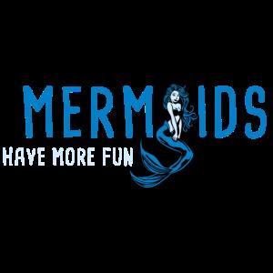 Mermaids have more fun B